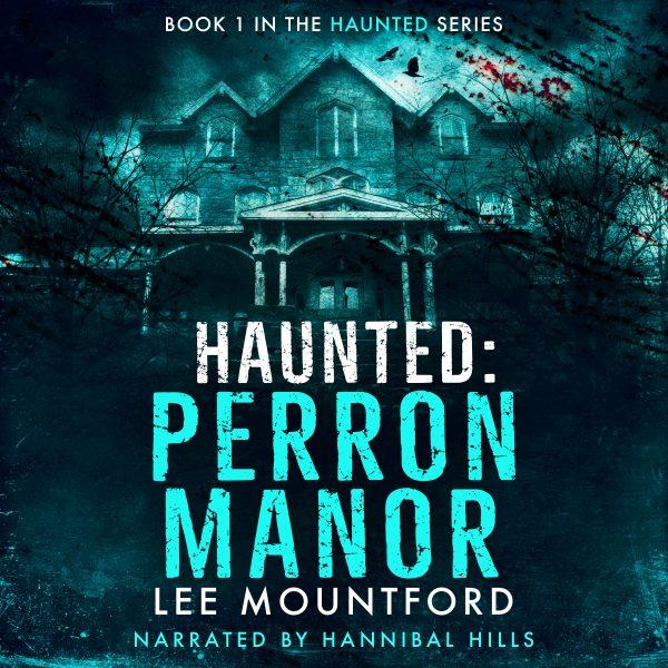 Haunted: Perron Manor - Audiobook