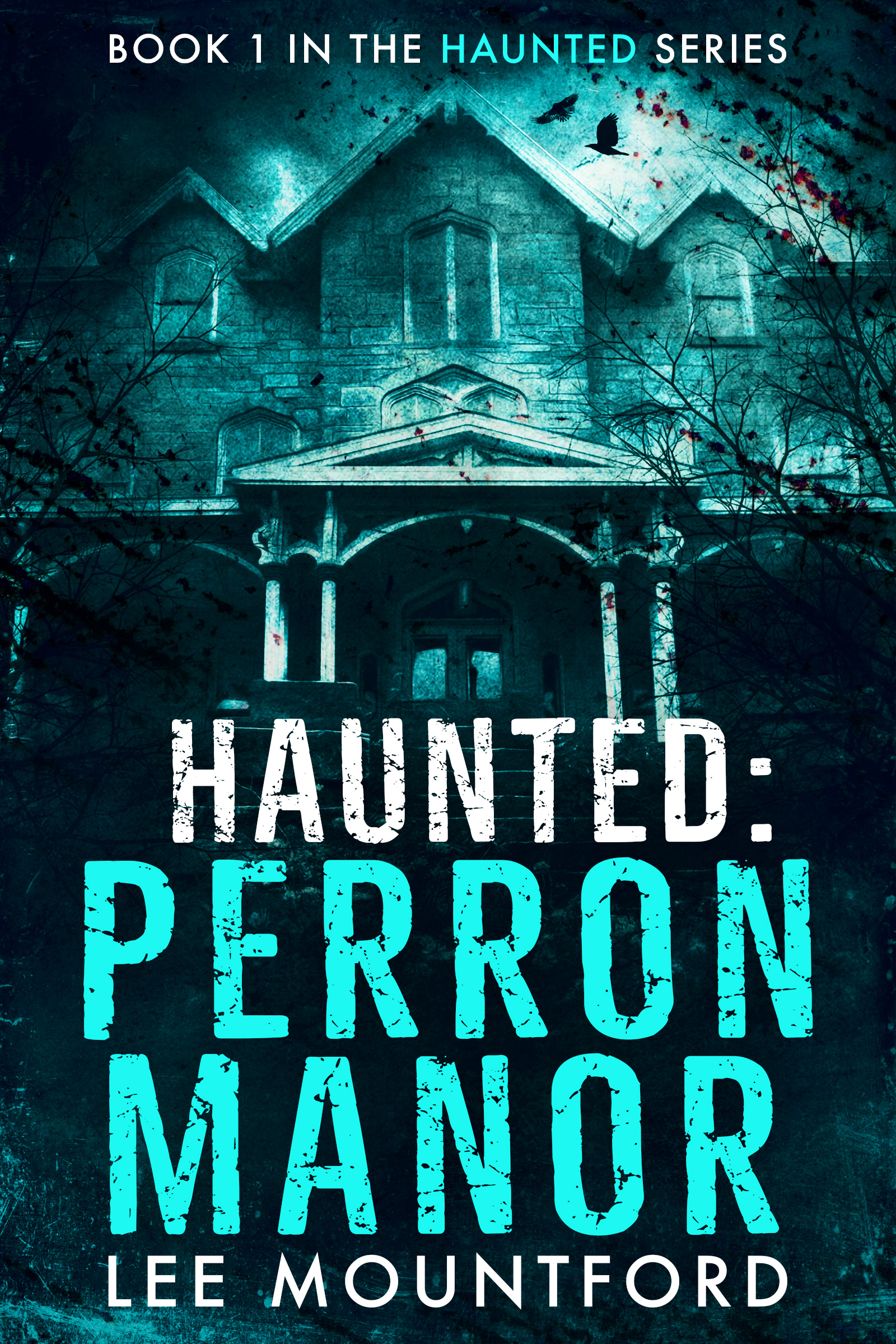 Haunted: Perron Manor by Lee Mountford